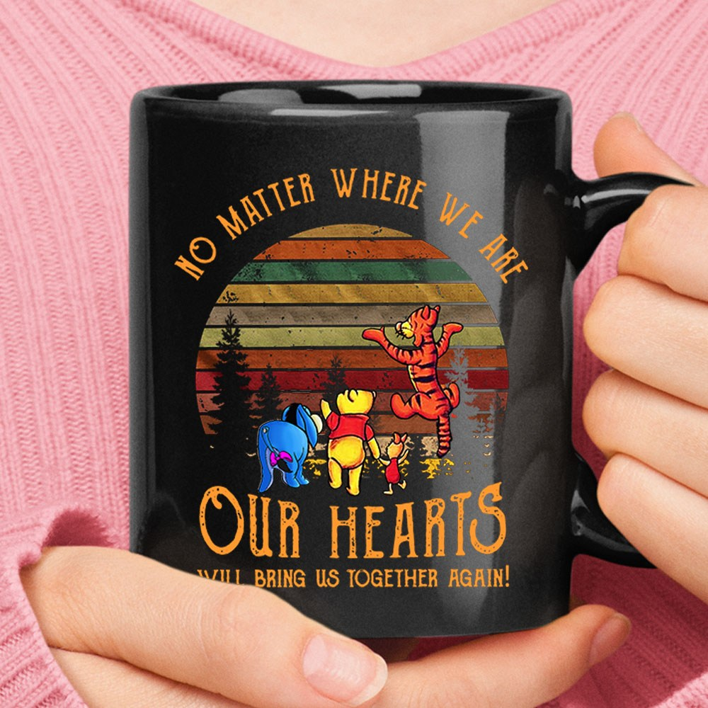 No Matter Where We Are Our Hearts Will Bring Us Pooh & Friends Mug