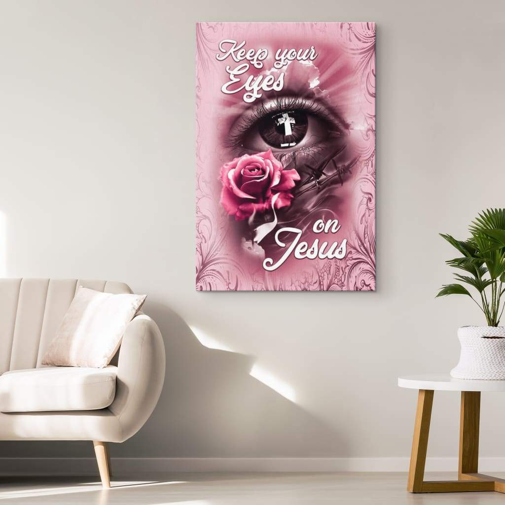 Keep your eyes on Jesus canvas print