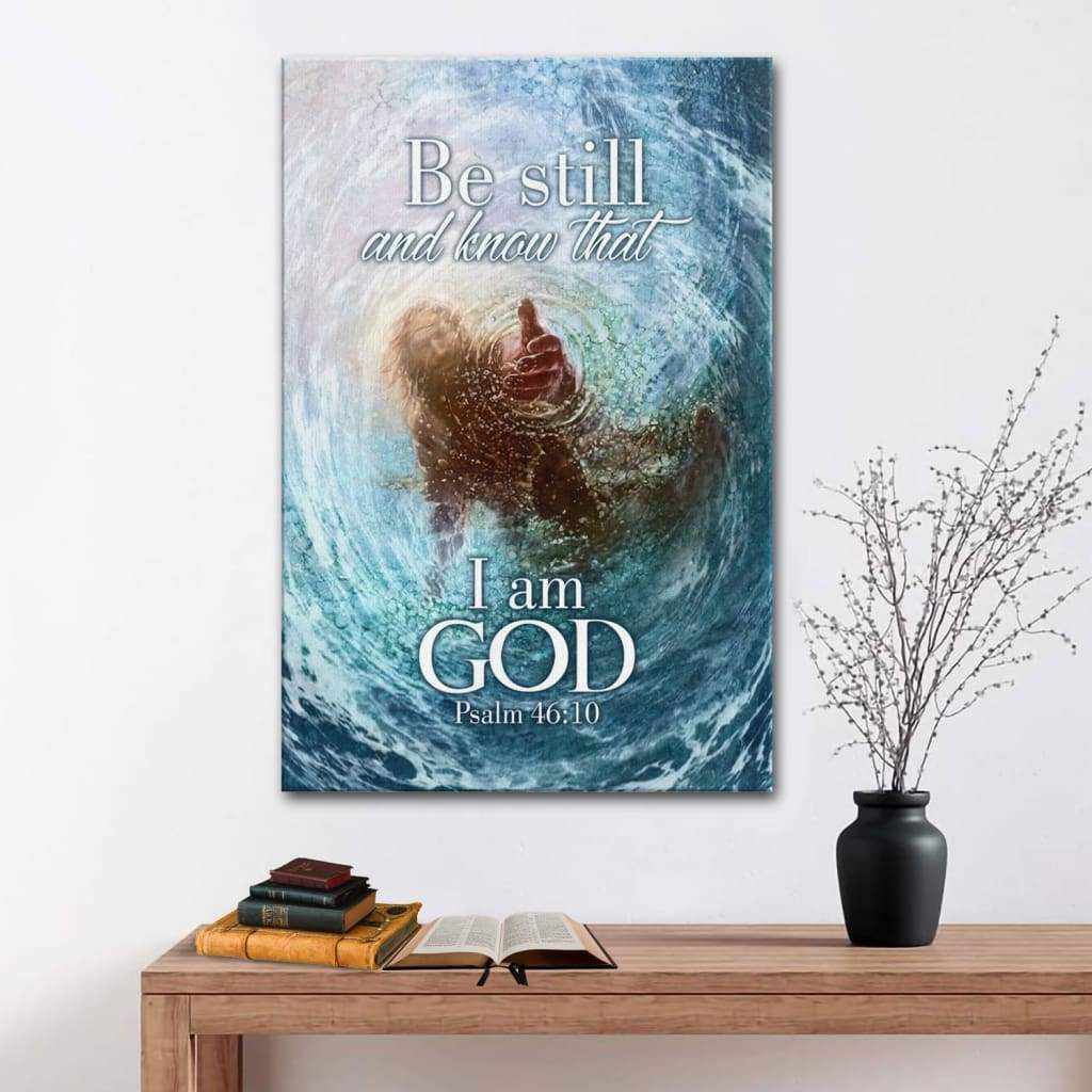 Be still and know that I am God Psalm 46:10 canvas wall art