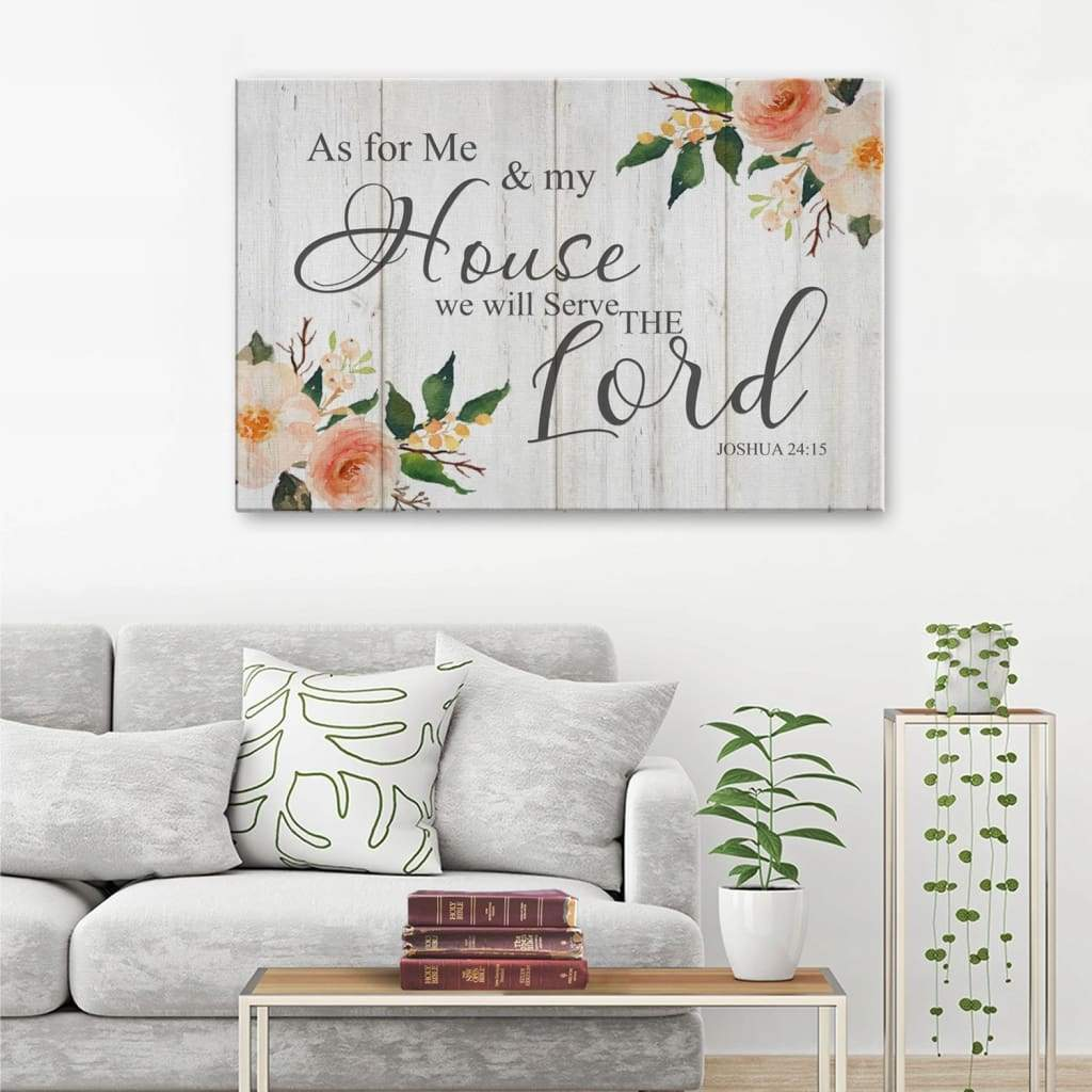 As for me and my house we will serve the Lord Joshua 24:15 canvas print