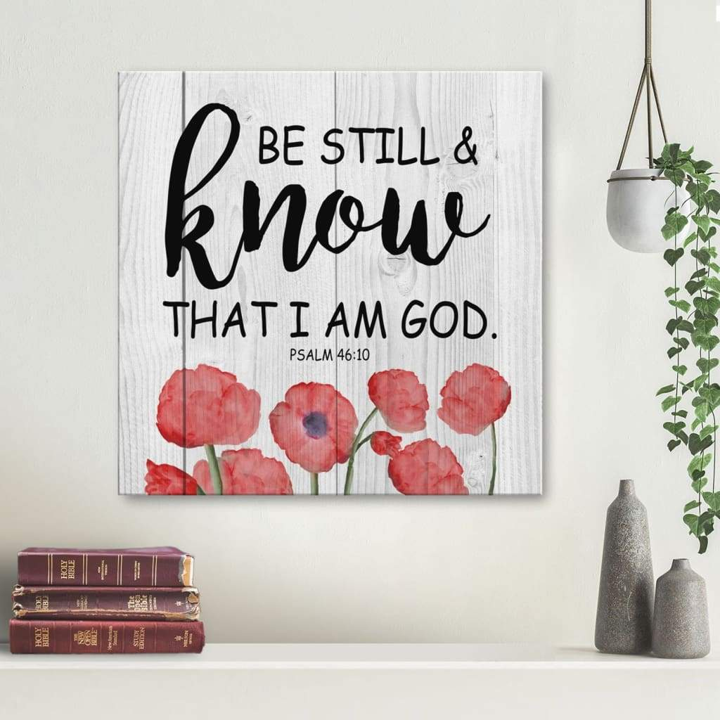 Psalm 46:10 Be still and know that I am God canvas print