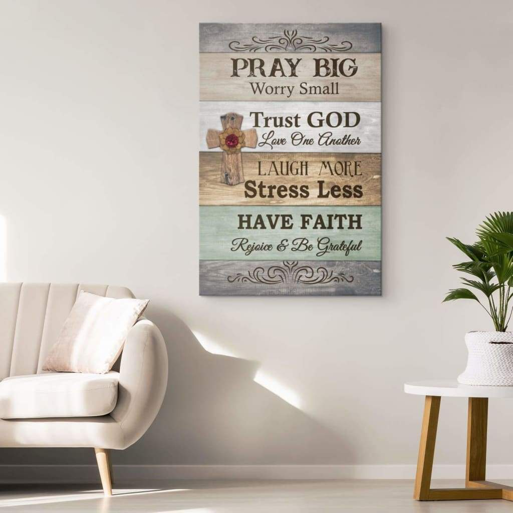 Pray big worry trust god have faith small canvas print