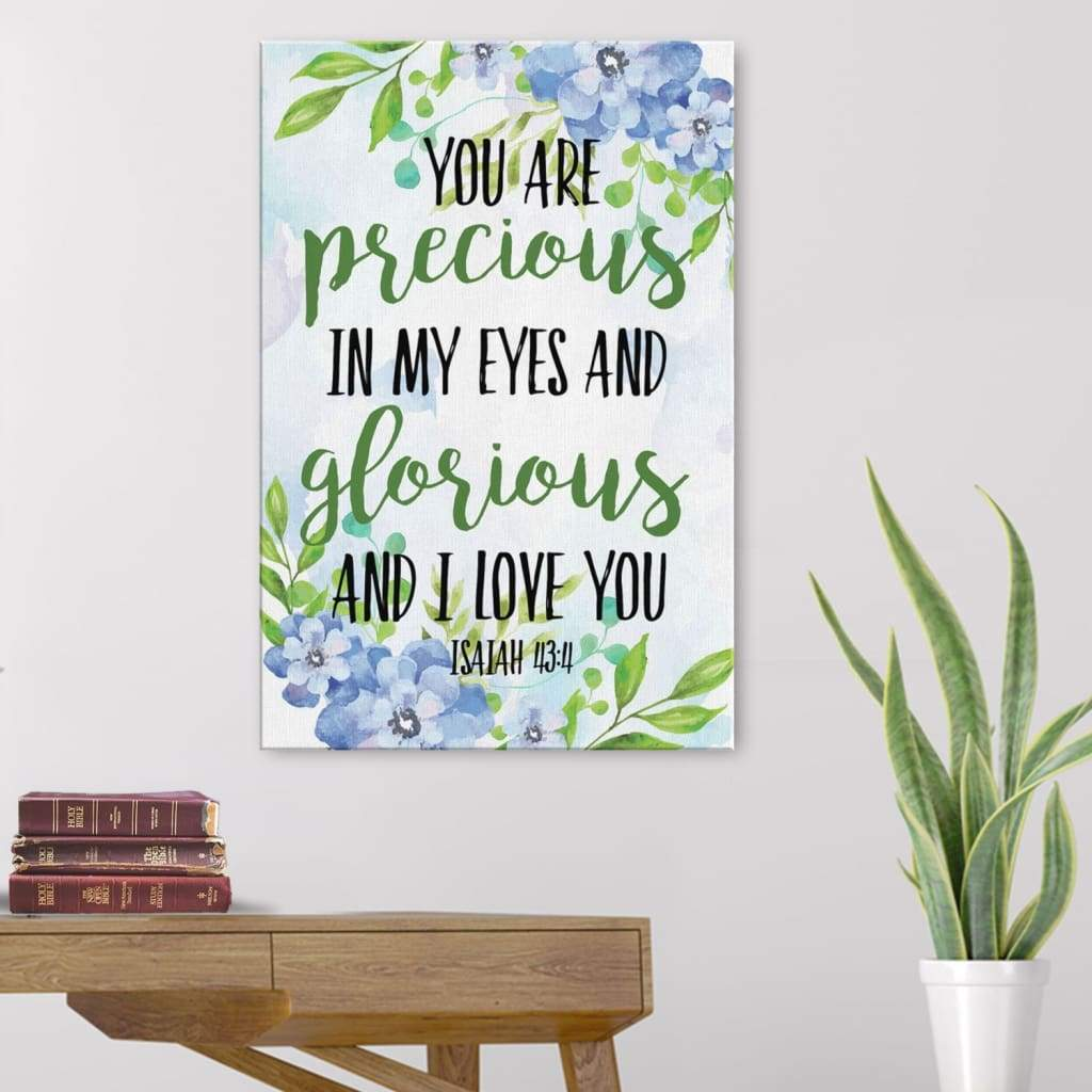 You are precious in my eyes Isaiah 43:4 canvas print
