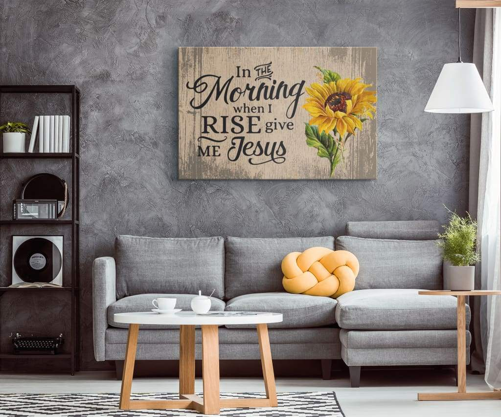 In the morning when I rise give me Jesus Canvas Print