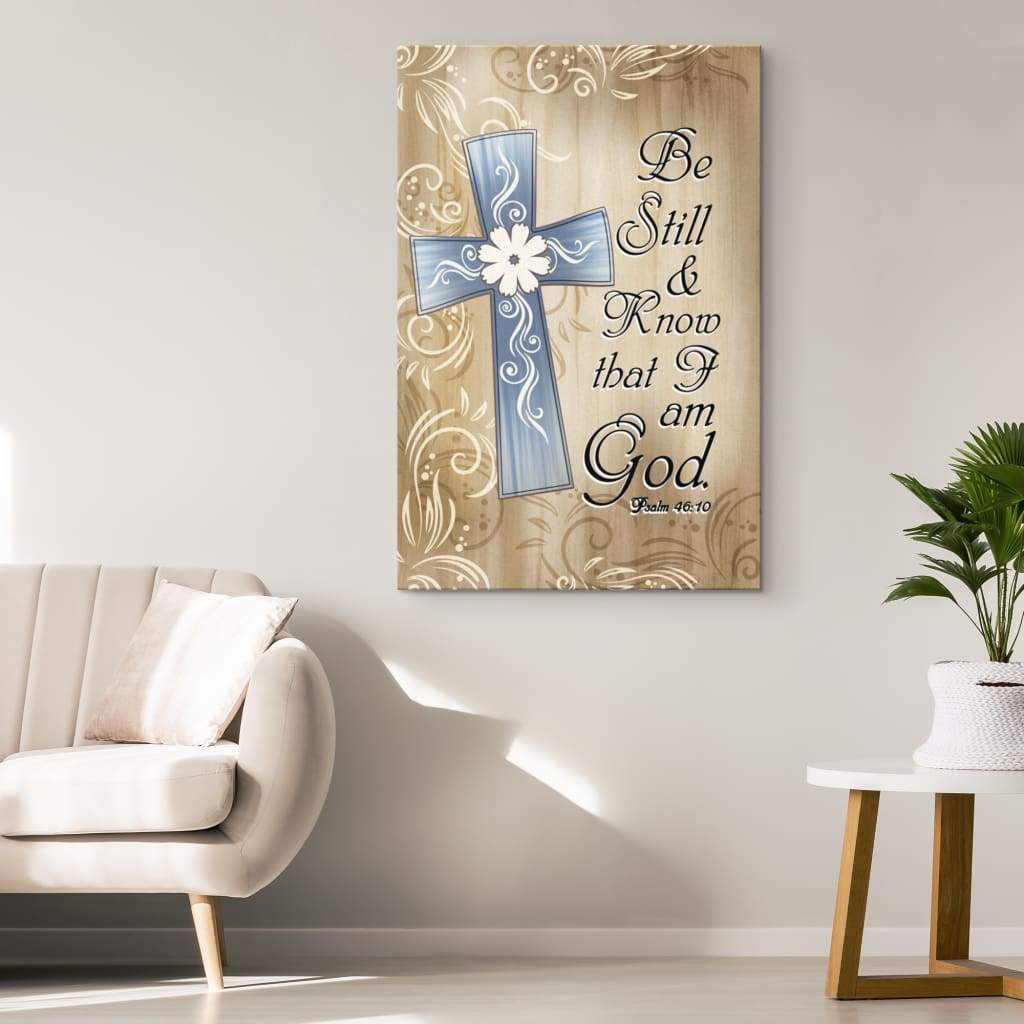 Psalm 46:10 Be still, and know that I am God canvas | bible verse wall art