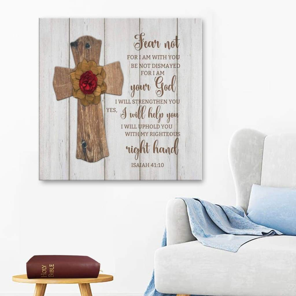 Bible verse wall art – Fear not, for I am with you Isaiah 41:10 canvas